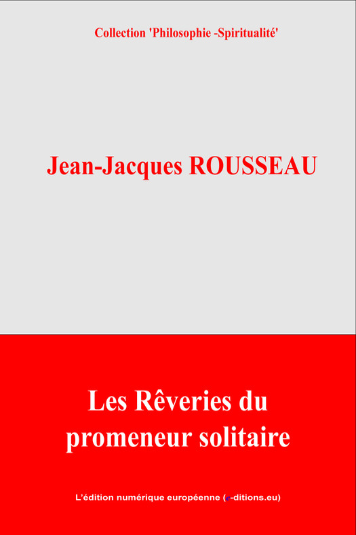 L'Edition Numérique Européenne  Jean-Jacques Rousseau - Les Rêveries du promeneur solitaire