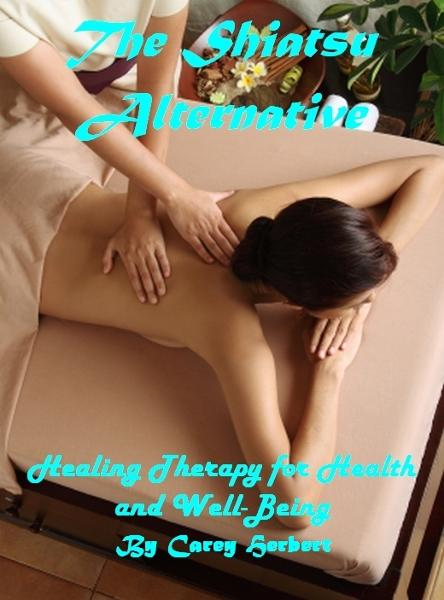 The Shiatsu Alternative, Healing Therapy for Health and Well-Being