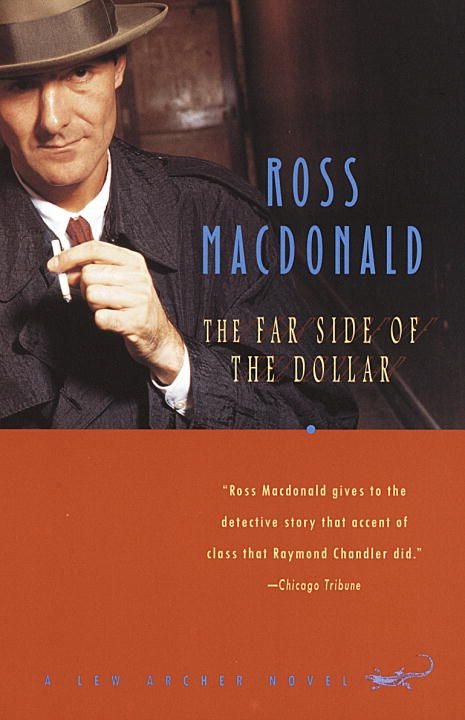 The Far Side of the Dollar By: Ross Macdonald
