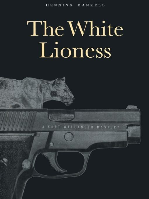 The White Lioness By: Henning Mankell