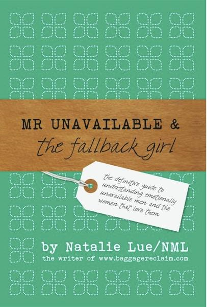 Mr Unavailable and the FallBack Girl By: Natalie Lue