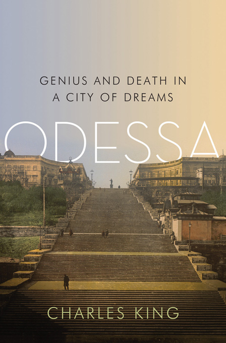 Odessa: Genius and Death in a City of Dreams