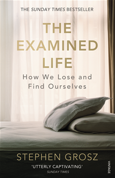 The Examined Life How We Lose and Find Ourselves