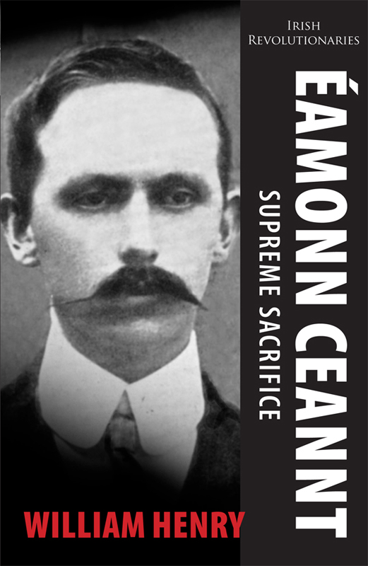 Éamonn Ceannt: Signatory of the 1916 Proclamation: Executed after the Easter Rising