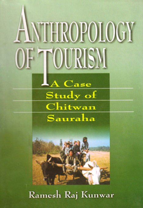 Anthropology of Tourism:A Case Study of Chitwan Sauraha