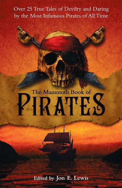 The Mammoth Book of Pirates By: Jon  E. Lewis