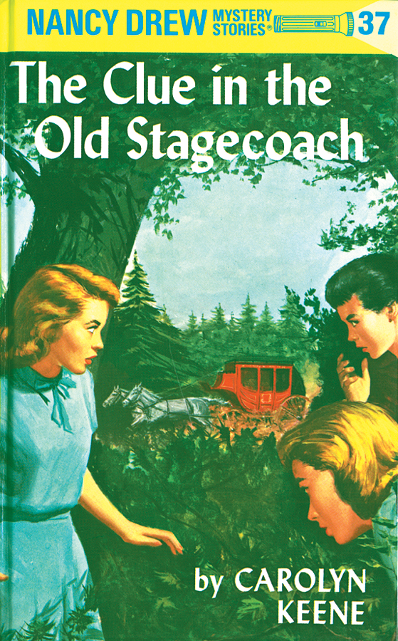 Nancy Drew 37: The Clue in the Old Stagecoach By: Carolyn Keene