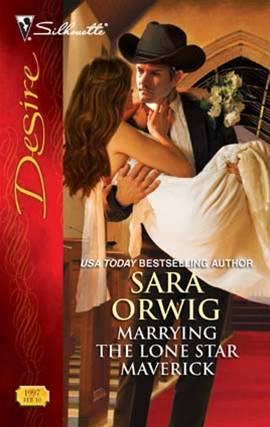 Marrying the Lone Star Maverick By: Sara Orwig
