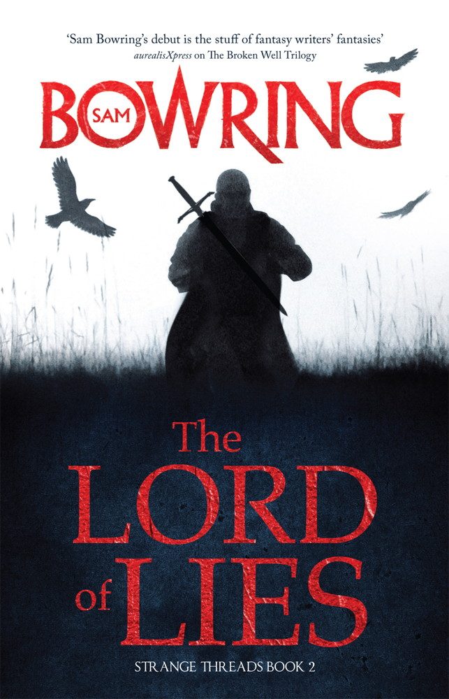 The Lord of Lies By: Sam Bowring