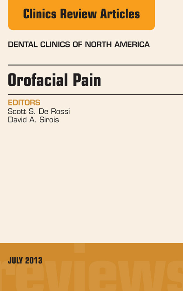 Orofacial Pain, An Issue of Dental Clinics,