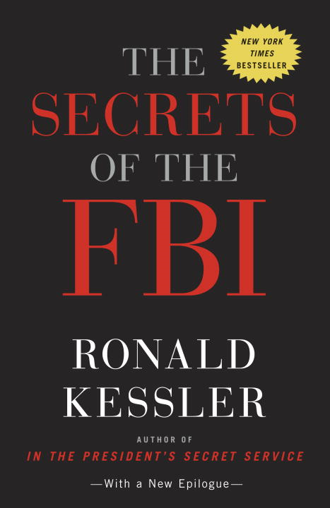 The Secrets of the FBI By: Ronald Kessler