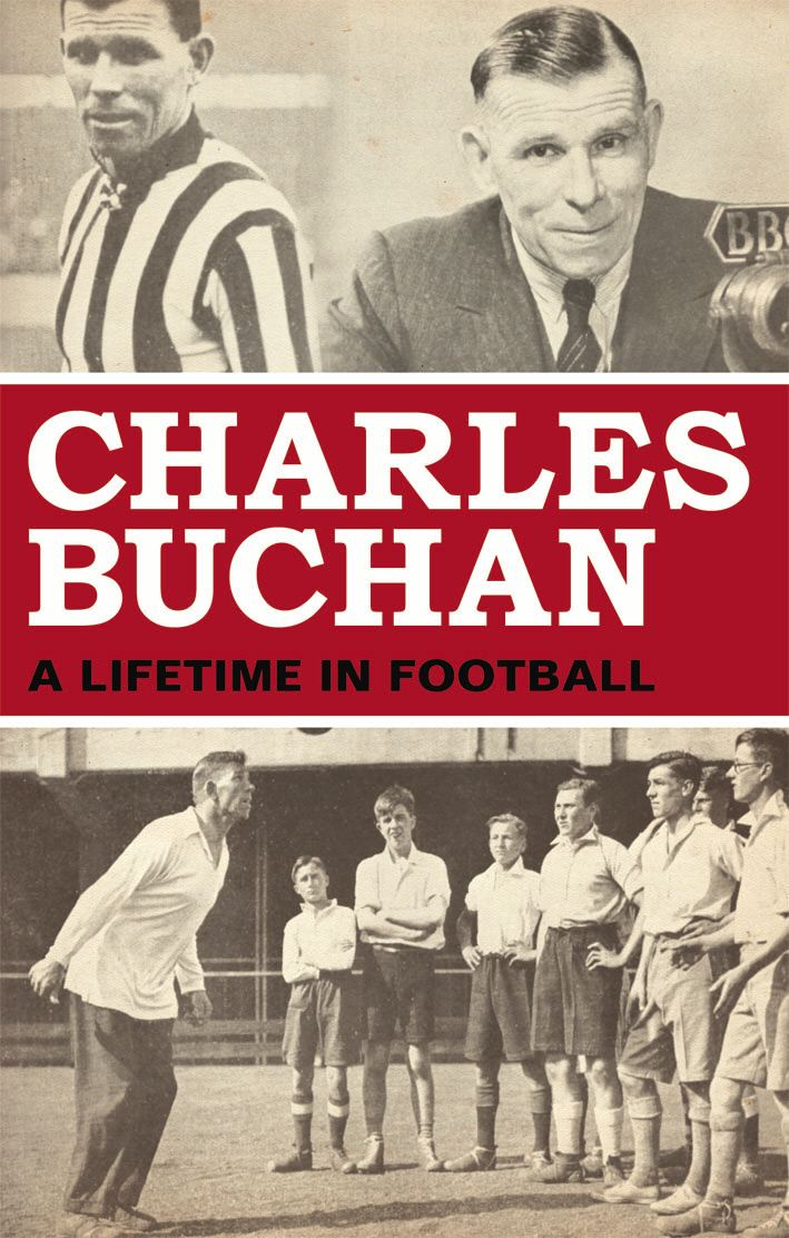 Charles Buchan A Lifetime in Football