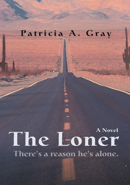 The Loner By: Patricia Gray