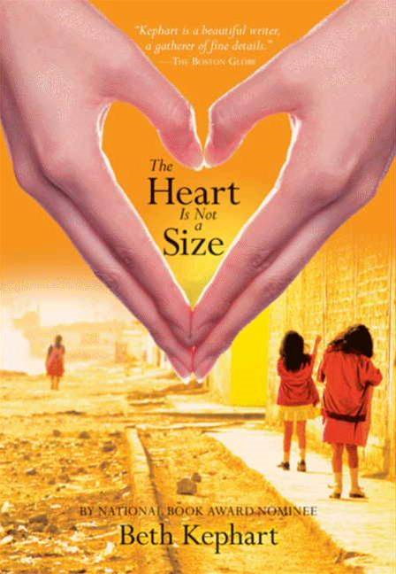 The Heart Is Not a Size By: Beth Kephart