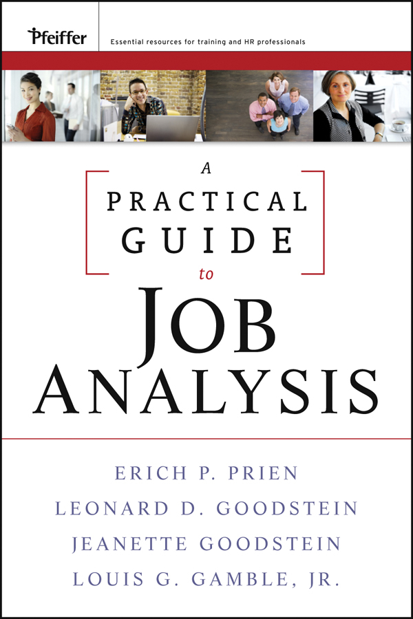 A Practical Guide to Job Analysis By: Erich P. Prien,Jeanette Goodstein,Leonard D. Goodstein,Louis G. Gamble Jr.