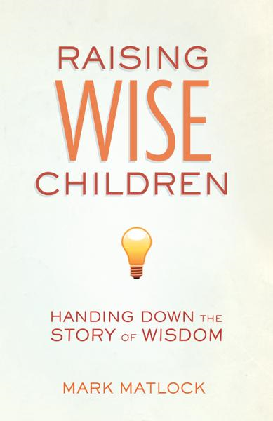 Raising Wise Children