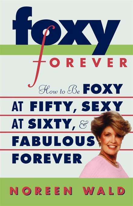 Foxy Forever By: Noreen Wald