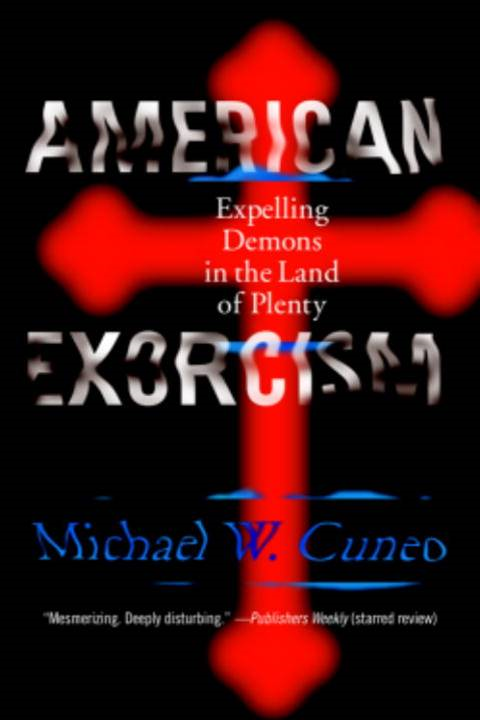 American Exorcism By: Michael W. Cuneo