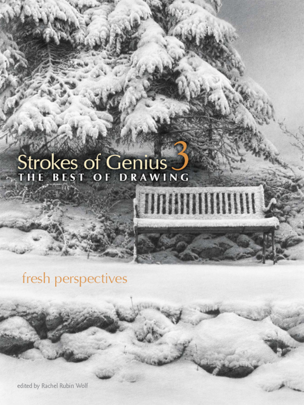 Strokes of Genius 3 - The Best of Drawing By: Rachel Rubin Wolf