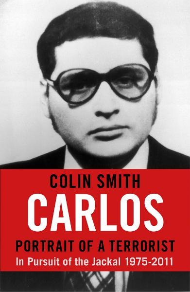 Carlos: Portrait of a Terrorist By: Colin Smith