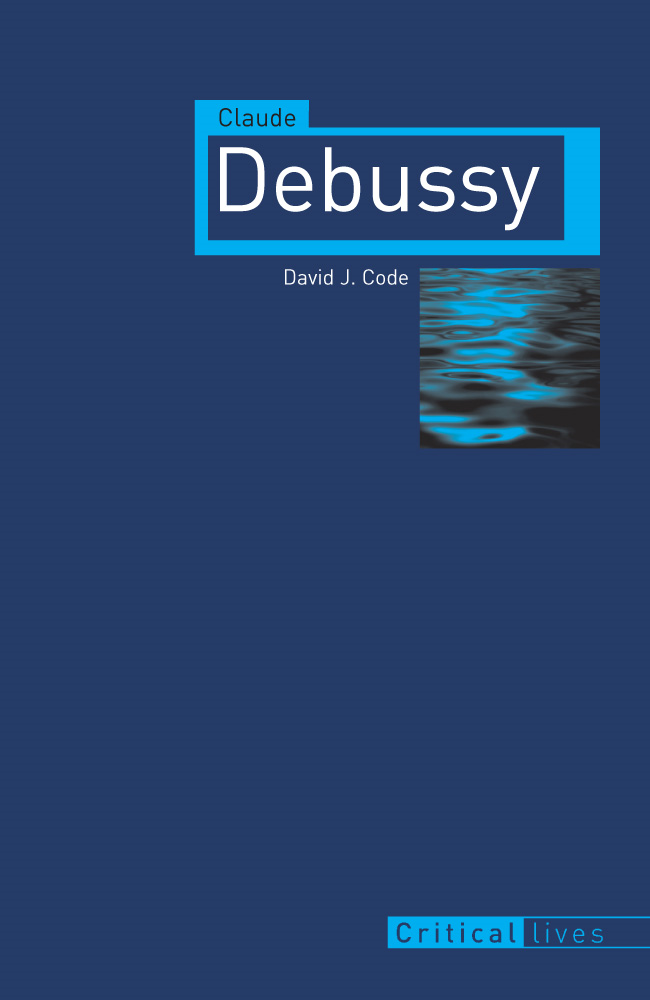 Claude Debussy By: David J. Code