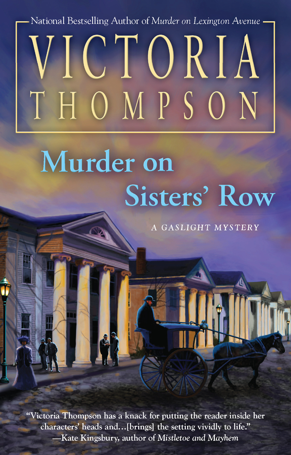 Murder on Sisters' Row By: Victoria Thompson
