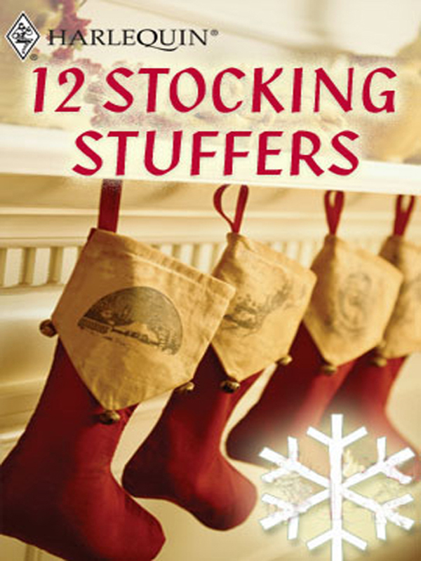 12 Stocking Stuffers By: Anne Stuart,Beverly Barton,Catherine Spencer,Diana Hamilton,Heather Graham Pozzessere,Maggie Shayne