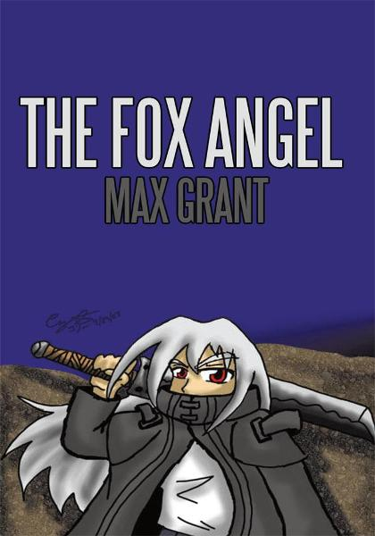 The Fox Angel By: Max Grant