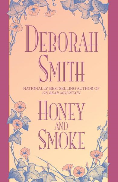 Honey and Smoke By: Deborah Smith