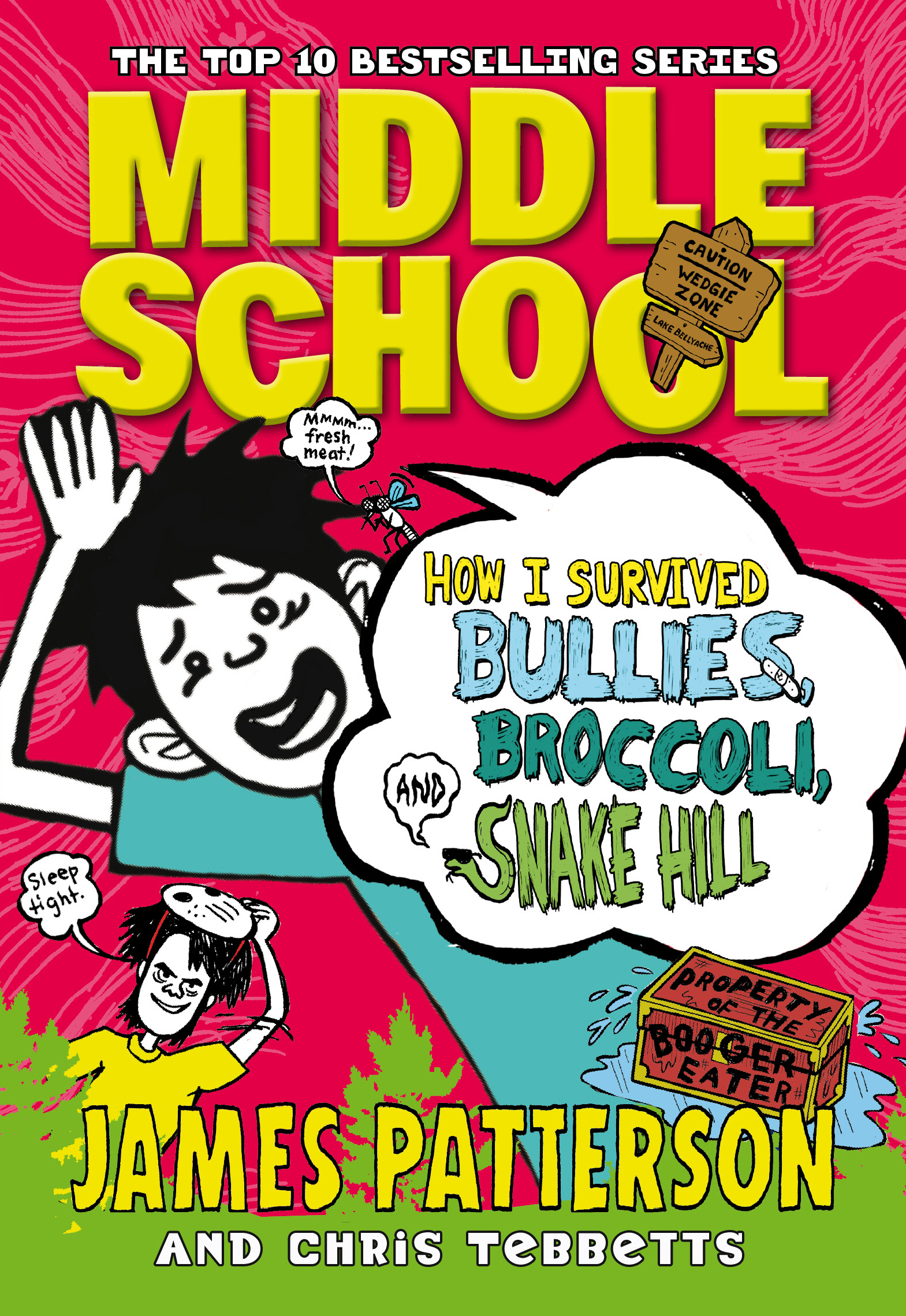 Middle School: How I Survived Bullies,  Broccoli,  and Snake Hill (Middle School 4)