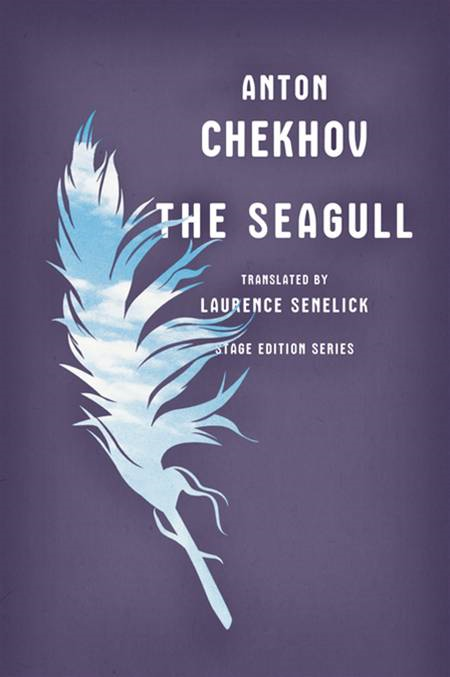 The Seagull By: Anton Chekhov