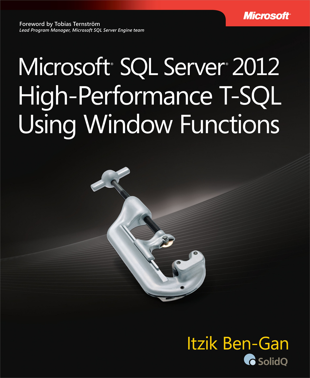 Microsoft® SQL Server® 2012 High-Performance T-SQL Using Window Functions By: Itzik Ben-Gan