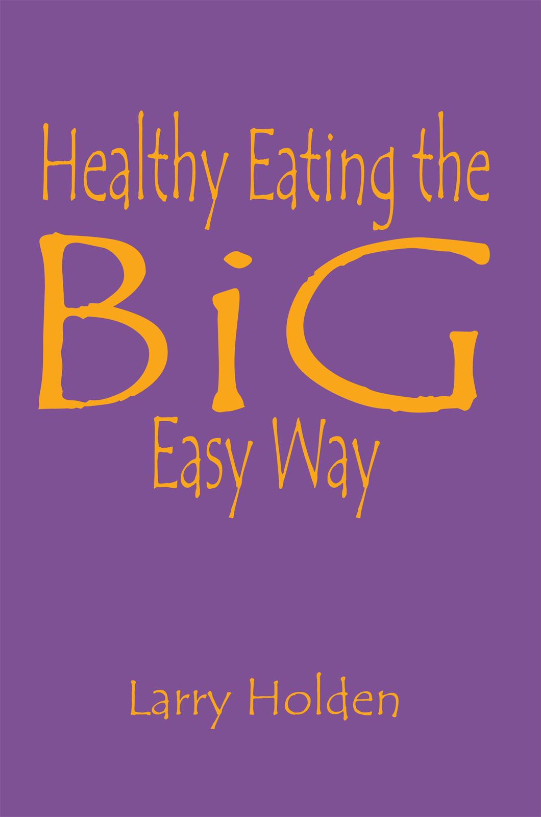 Healthy Eating the Big Easy Way