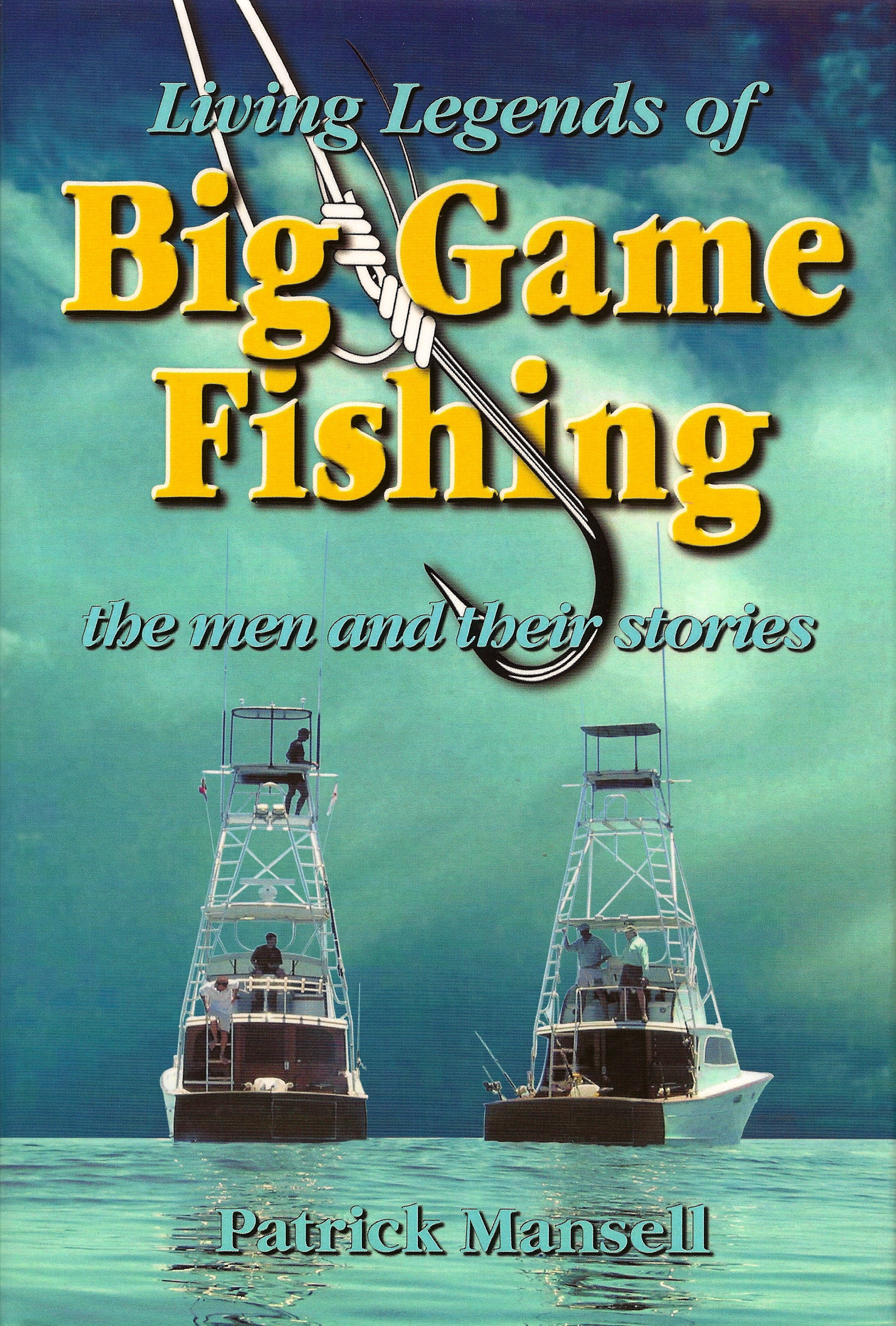 Living Legends of Big Game Fishing