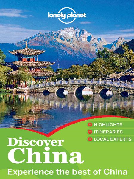 Lonely Planet Discover China By: Christopher Pitts,Chung Wah Chow,Daisy Harper,Damian Harper,Daniel McCrohan,David Eimer,Lonely Planet,Piera Chen,Shawn Low