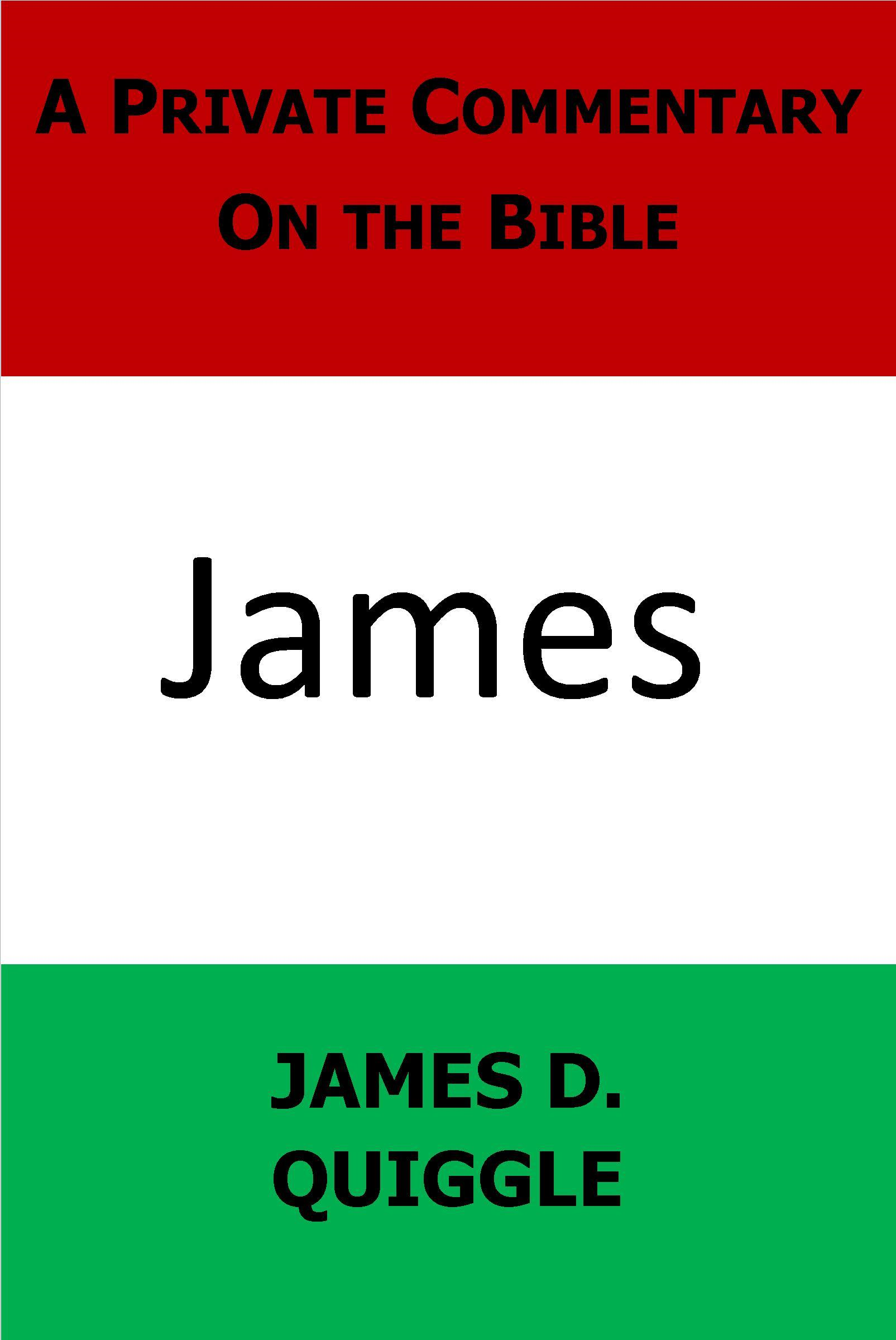 A Private Commentary on the Bible: James