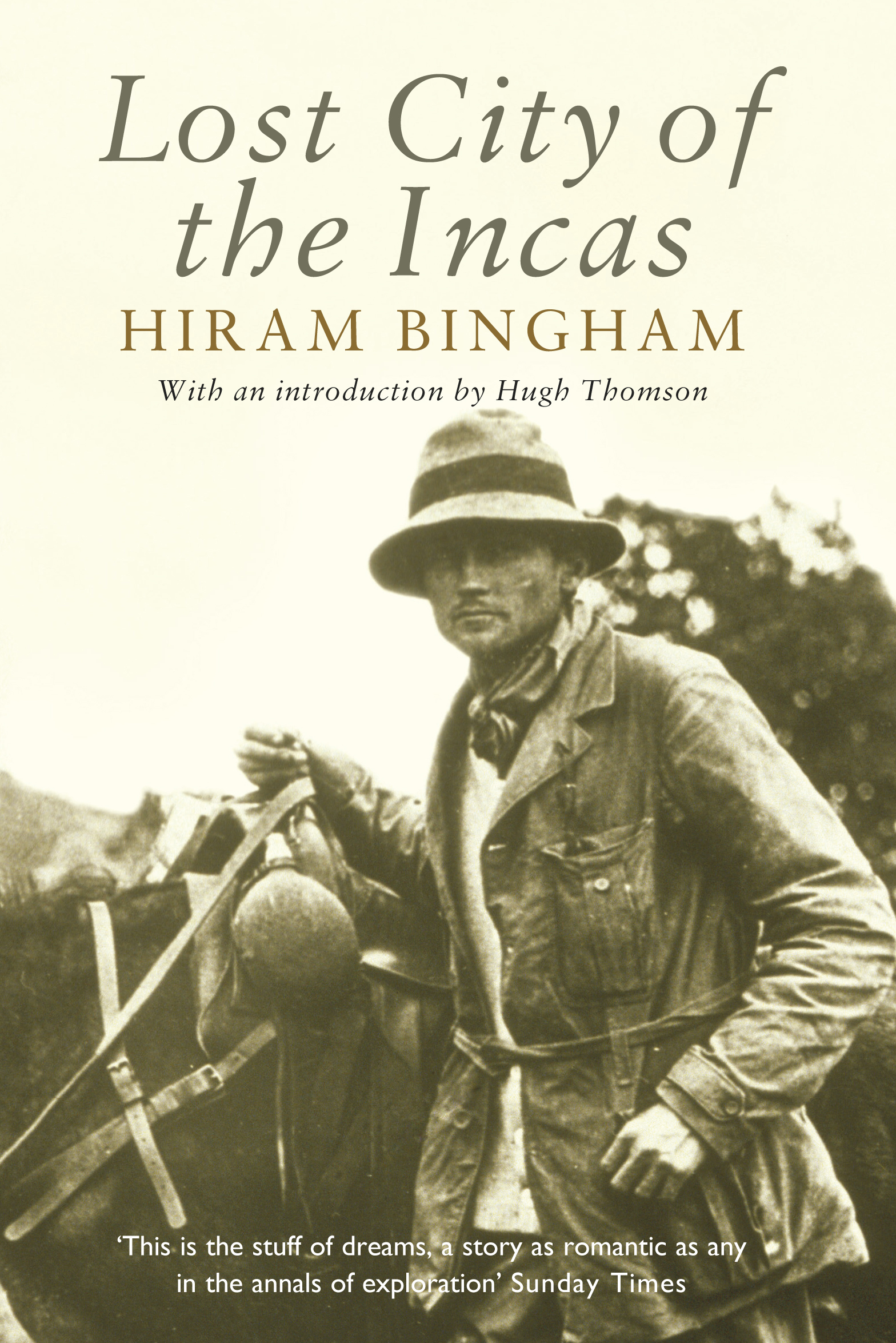 Lost City of the Incas By: Hiram Bingham