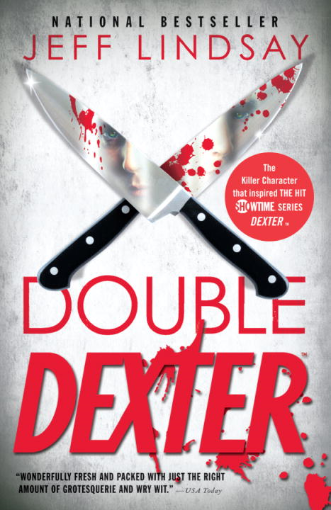 Double Dexter: A Novel By: Jeff Lindsay