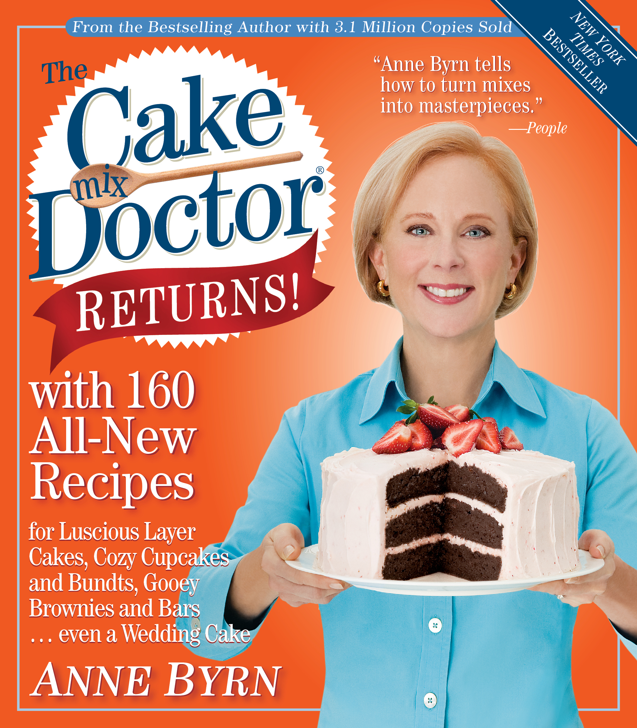 The Cake Mix Doctor Returns!: With 160 All-New Recipes By: Anne Byrn