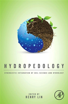 Hydropedology Synergistic Integration of Soil Science and Hydrology