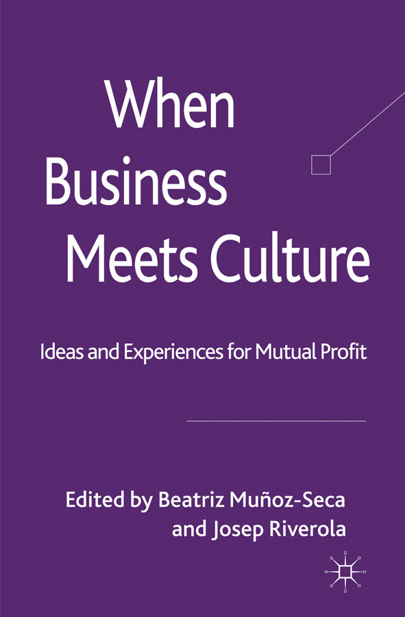 When Business Meets Culture Ideas and Experiences for Mutual Profit