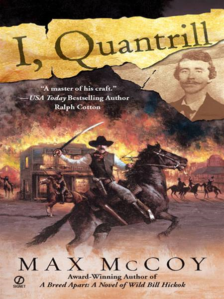 I, Quantrill By: Max McCoy