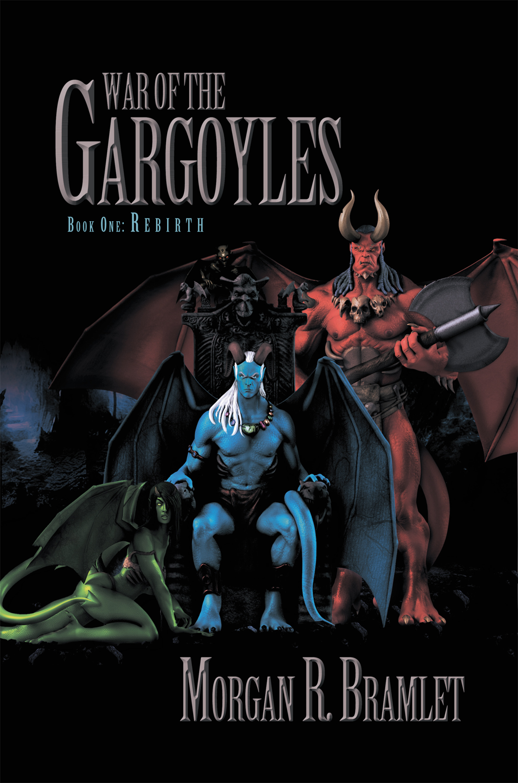 War Of The Gargoyles, Book One: Rebirth By: Morgan R. Bramlet