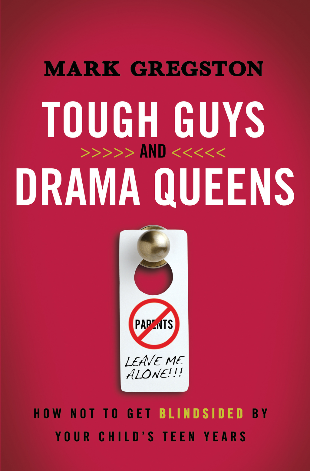Tough Guys and Drama Queens By: Mark Gregston