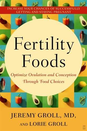 Fertility Foods By: Jeremy Groll,Lorie Groll
