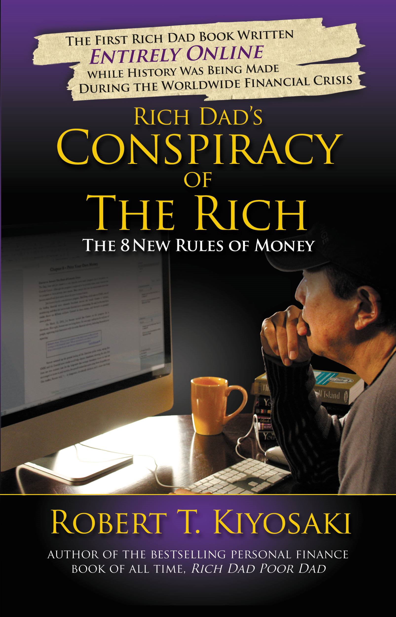 Rich Dad's Conspiracy of the Rich By: Robert T. Kiyosaki