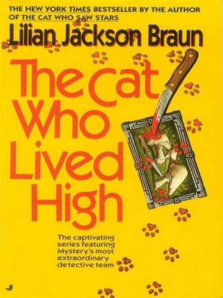 The Cat Who Lived High By: Lilian Jackson Braun