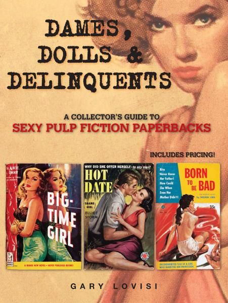 Dames,  Dolls and Delinquents: A Collector's Guide to Sexy Pulp Fiction Paperbacks
