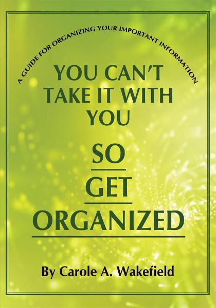 You Can't Take It With You So Get Organized