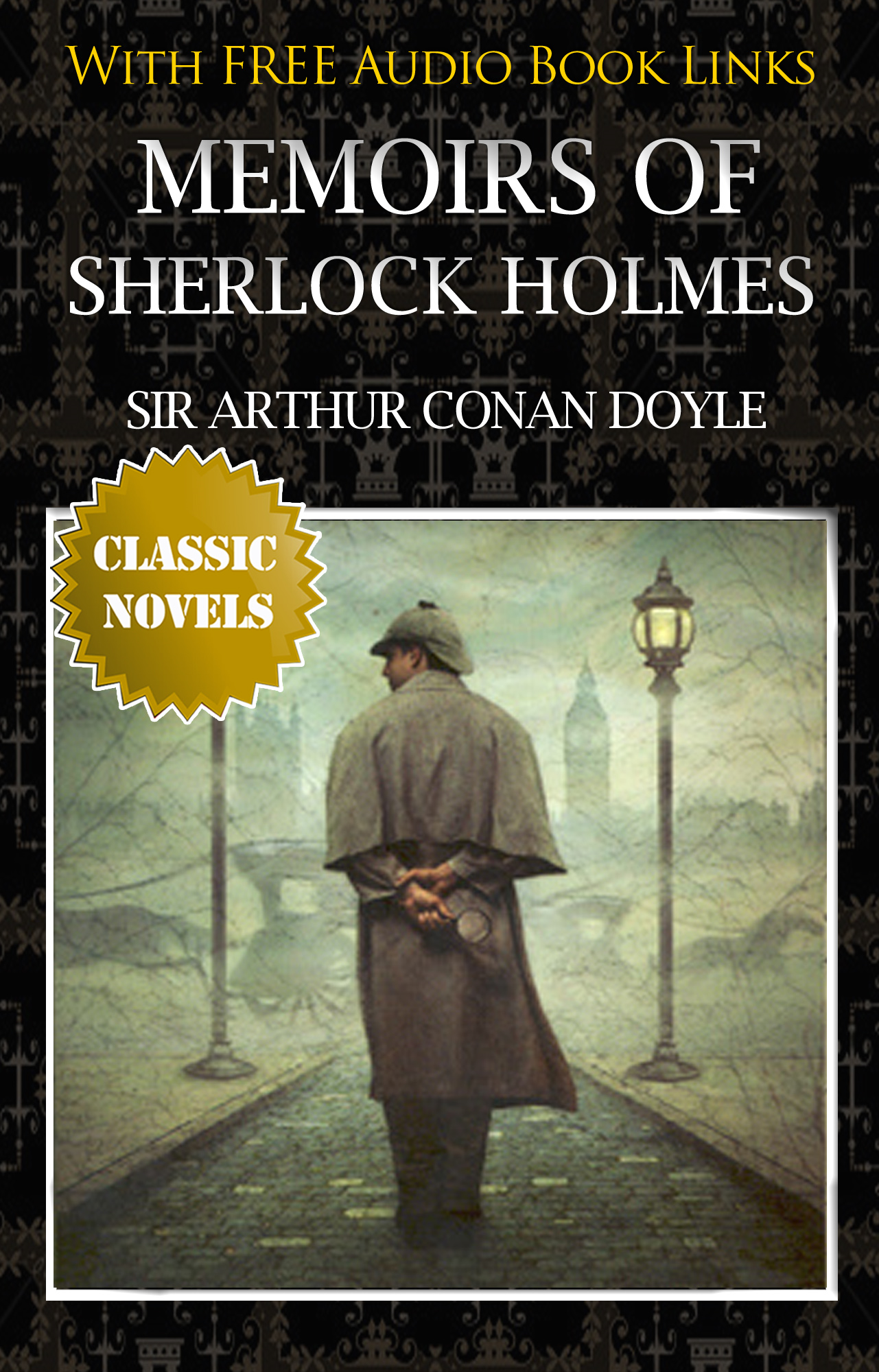 MEMOIRS OF SHERLOCK HOLMES Classic Novels: New Illustrated By: Sir Arthur Conan Doyle